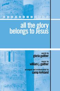 All the Glory Belongs to Jesus