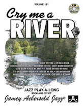 Jamey Aebersold Jazz, Volume 131 (Cry Me a River)
