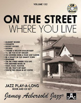 Jamey Aebersold Jazz, Volume 132 (On the Street Where You Live)