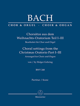 Choral Settings from the Christmas Oratorio Parts I-III, BWV 248
