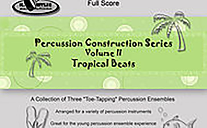 Percussion Construction Series, Volume 2: Tropical Beats Cover