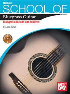 School of Bluegrass Guitar: Bluegrass Ballads and Waltzes