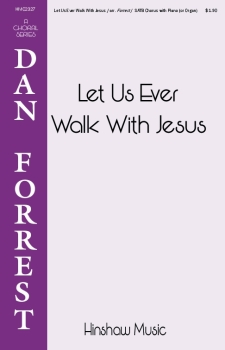 Let Us Ever Walk With Jesus