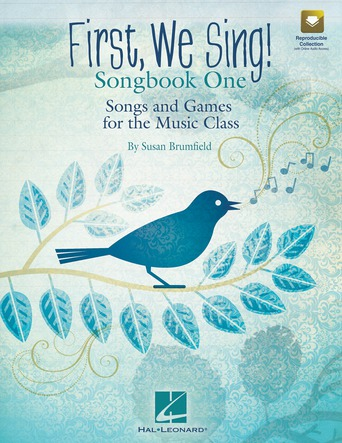 First, We Sing! Songbook #1