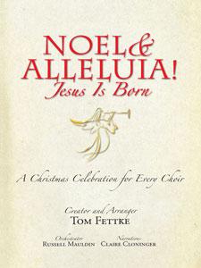 Noel and Alleluia! Jesus is Born