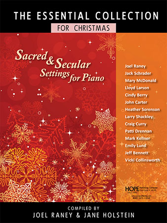 The Essential Collection for Christmas: Sacred and Secular Settings for Piano