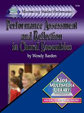 Maximizing Student Performance: Performance Assessment and Reflection in Choral Ensembles