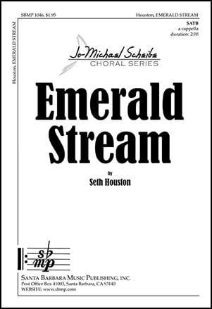 Emerald Stream (SATB ) by Seth Houston| J W  Pepper Sheet Music