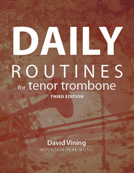 Daily Routines for the Tenor Trombone