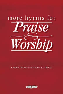 More Hymns for Praise and Worship