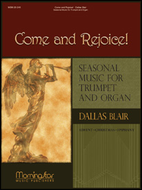 Come and Rejoice: Seasonal Music for Trumpet and Organ