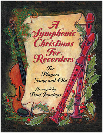 A Symphonic Christmas For Recorders