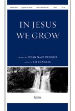 In Jesus We Grow