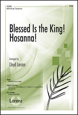 Blessed Is the King! Hosanna!