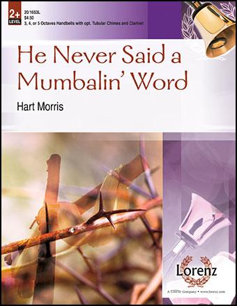 He Never Said a Mumbalin' Word