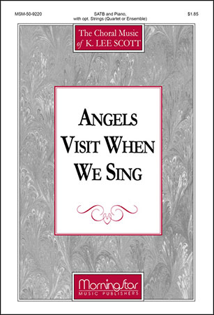 Angels Visit When We Sing