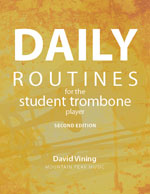 Daily Routines for the Student Trombone Player