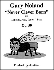 Never Clever Born Op.50