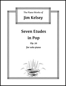 Seven Etudes in Pop, Op. 20