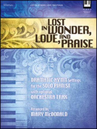 Lost in Wonder, Love and Praise (Piano) arr  Mar | J W