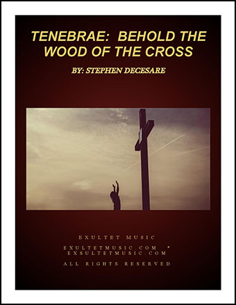 Tenebrae: Behold the Wood of the Cross