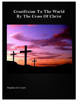 Crucifixion To The World By The Cross Of Christ