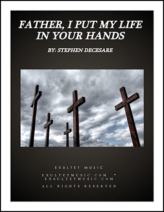 Father, I Put My Life In Your Hands