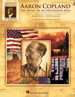 Aaron Copland: The Music of an Uncommon Man