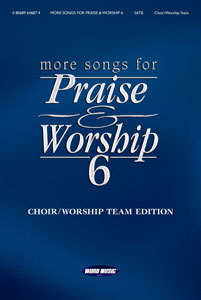 More Songs for Praise and Worship 6
