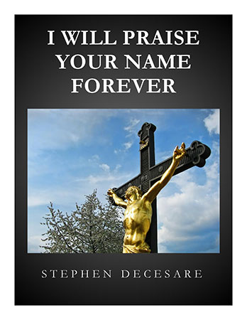 I Will Praise Your Name Forever
