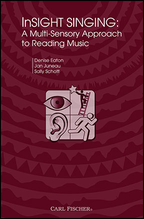 InSight Singing: A Multi-Sensory Approach to Reading Music