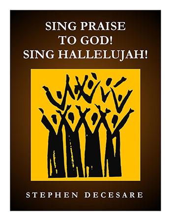 Sing Praise to God! Sing Hallelujah!