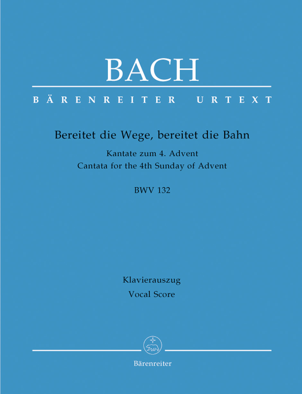 Bereitet die Wege, bereitet die Bahn BWV 132