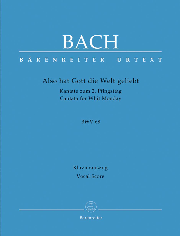 Also hat Gott die Welt geliebt BWV 68
