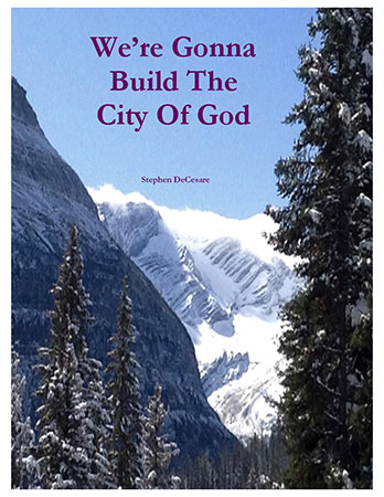 We're Gonna Build The City Of God