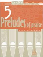 Five Preludes of Praise, Set 8