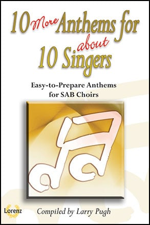 10 More Anthems for About 10 Singers