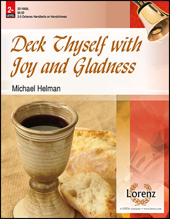 Deck Thyself with Joy and Gladness
