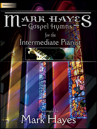 Gospel Hymns for the Intermediate Pianist