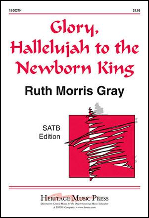 Glory, Hallelujah to the Newborn King