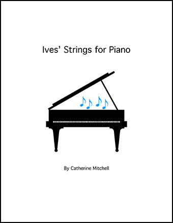 Ives' Strings for Piano