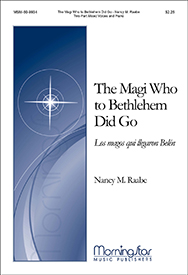 The Magi Who to Bethlehem Did Go