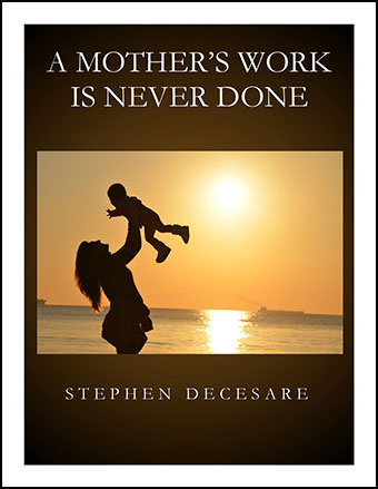 A Mother's Work Is Never Done