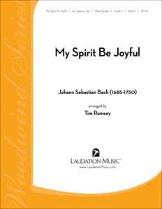 My Spirit Be Joyful