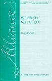We Shall Not Sleep