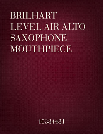 Brilhart Level Air Alto Saxophone Mouthpieces
