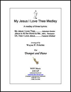 My Jesus I Love Thee Medley
