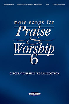More Songs for Praise and Worship #6
