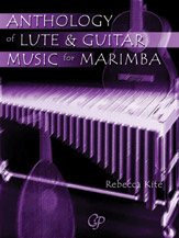 Anthology of Lute and Guitar Music for Marimba