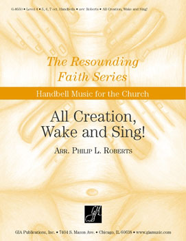 All Creation, Wake and Sing!